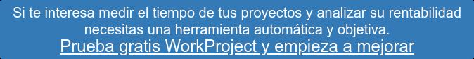 Si te interesa medir el tiempode tus proyectos y analizar su rentabilidad necesitas una herramienta automática y objetiva.  Prueba gratis WorkProject y empieza a mejorar