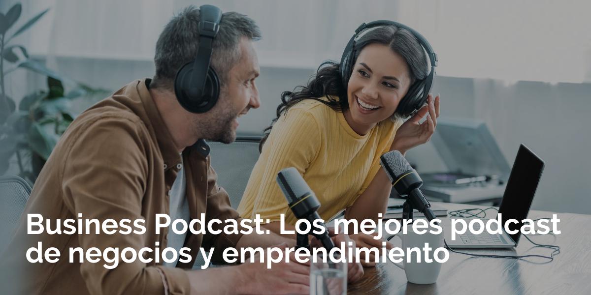 Los mejores podcast de negocios