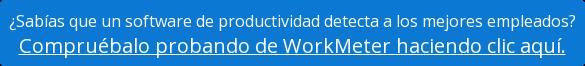 ¿Sabías que un software de productividad detecta a los mejores empleados? Compruébalo probando de WorkMeter haciendo clic aquí.