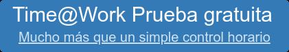 Time@WorkPrueba gratuita Mucho más que un simple control horario